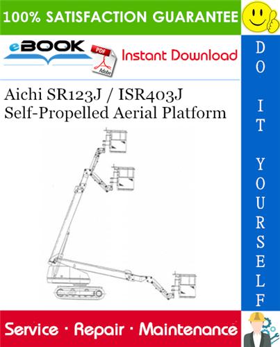 Thumbnail ☆☆ Best ☆☆ Aichi SR123J / ISR403J Self-Propelled Aerial Platform Service Repair Manual