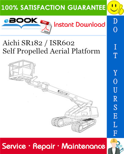 Thumbnail ☆☆ Best ☆☆ Aichi SR182 / ISR602 Self Propelled Aerial Platform Service Repair Manual