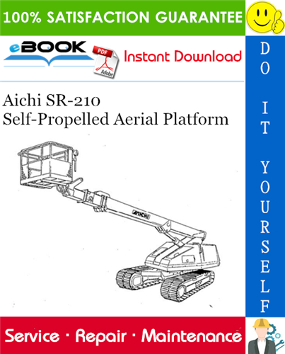Thumbnail ☆☆ Best ☆☆ Aichi SR-210 Self-Propelled Aerial Platform Service Repair Manual (Applied to Specification: E1, F1)
