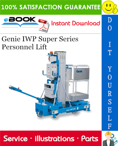 Thumbnail ☆☆ Best ☆☆ Genie IWP Super Series Personnel Lift Parts Manual (Serial Number Range: from 4096-101 and from IWP02-4250)