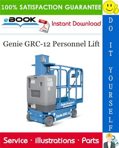 Thumbnail ☆☆ Best ☆☆ Genie GRC-12 Personnel Lift Parts Manual (Serial Number Range: from GRC08-101 to GSC11-999)