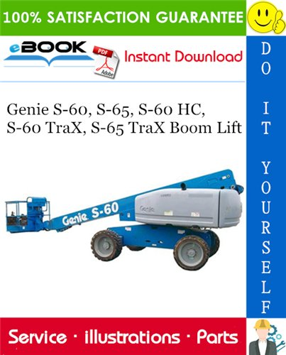 Thumbnail ☆☆ Best ☆☆ Genie S-60, S-65, S-60 HC, S-60 TraX, S-65 TraX Boom Lift Parts Manual (Serial Number Range: from SN 9154 to 21000)