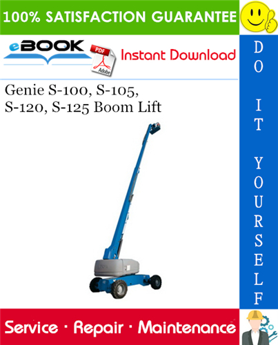 Thumbnail ☆☆ Best ☆☆ Genie S-100, S-105, S-120, S-125 Boom Lift Service Repair Manual (S-100, S-105: from Serial Number 101 to 136; S-120, S-125: from Serial Number 101 to 403)