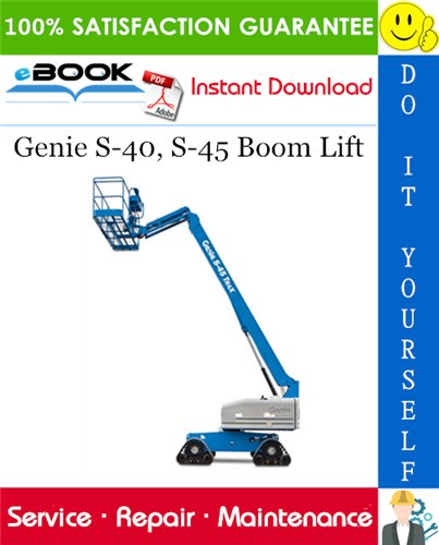 Thumbnail ☆☆ Best ☆☆ Genie S-40, S-45 Boom Lift Service Repair Manual (Serial Number Range: from S40-7001)