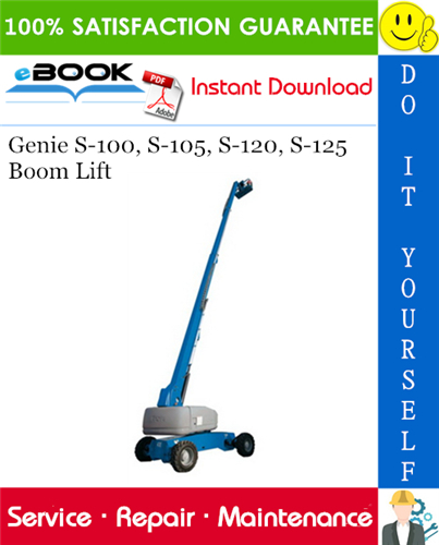 Thumbnail ☆☆ Best ☆☆ Genie S-100, S-105, S-120, S-125 Boom Lift Service Repair Manual (Serial Number Range: from S100/105-136, from S120/125-404)