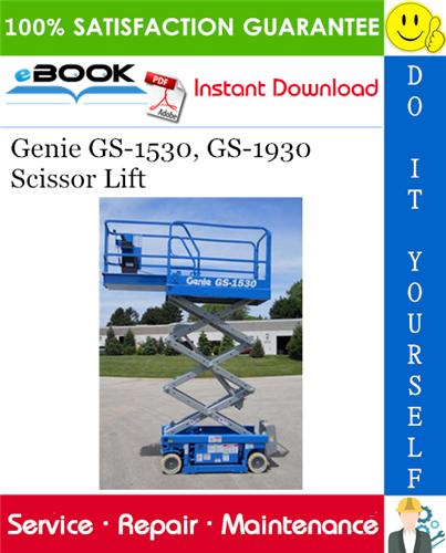 Thumbnail ☆☆ Best ☆☆ Genie GS-1530, GS-1930 Scissor Lift Service Repair Manual (before serial number 17408)