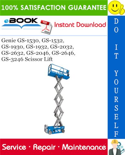 Thumbnail ☆☆ Best ☆☆ Genie GS-1530, GS-1532, GS-1930, GS-1932, GS-2032, GS-2632, GS-2046, GS-2646, GS-3246 Scissor Lift Service Repair Manual