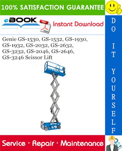 Thumbnail ☆☆ Best ☆☆ Genie GS-1530, GS-1532, GS-1930, GS-1932, GS-2032, GS-2632, GS-3232, GS-2046, GS-2646, GS-3246 Scissor Lift Service Repair Manual