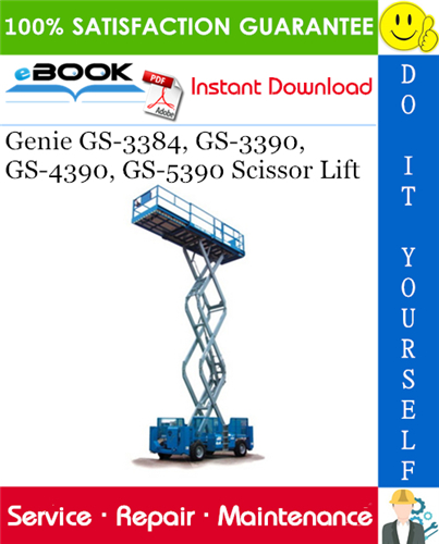 Thumbnail ☆☆ Best ☆☆ Genie GS-3384, GS-3390, GS-4390, GS-5390 Scissor Lift Service Repair Manual (Serial Number Range: GS-3384: from GS8413-42181; GS-3390: from GS9013-48427; GS-4390