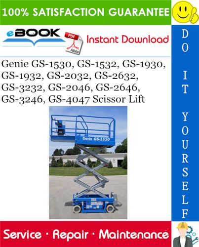 Thumbnail ☆☆ Best ☆☆ Genie GS-1530, GS-1532, GS-1930, GS-1932, GS-2032, GS-2632, GS-3232, GS-2046, GS-2646, GS-3246, GS-4047 Scissor Lift Service Repair Manual