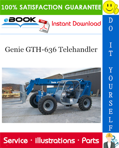 Thumbnail ☆☆ Best ☆☆ Genie GTH-636 Telehandler Parts Manual (Serial Number Range: from GTH0606A-8418)