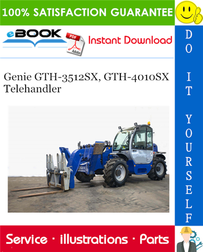 Thumbnail ☆☆ Best ☆☆ Genie GTH-3512SX, GTH-4010SX Telehandler Parts Manual (Serial Number Range: GTH-3512SX from SN 19260; GTH-4010SX from SN 19461)