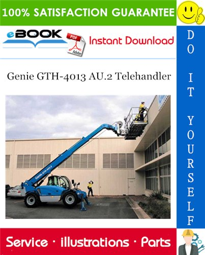 Thumbnail ☆☆ Best ☆☆ Genie GTH-4013 AU.2 Telehandler Parts Manual (Serial Number Range: from SN 19281)