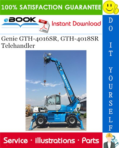 Thumbnail ☆☆ Best ☆☆ Genie GTH-4016SR, GTH-4018SR Telehandler Parts Manual (Serial Number Range: for SN 20584, from SN 20559 to 20598, for SN 20623, for SN 20708)