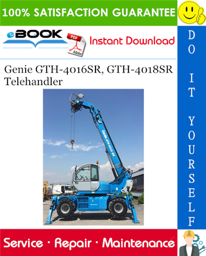 Thumbnail ☆☆ Best ☆☆ Genie GTH-4016SR, GTH-4018SR Telehandler Service Repair Manual (Serial number range: GTH-4016SR From serial No. 20094, GTH-4018SR From serial No. 19785)