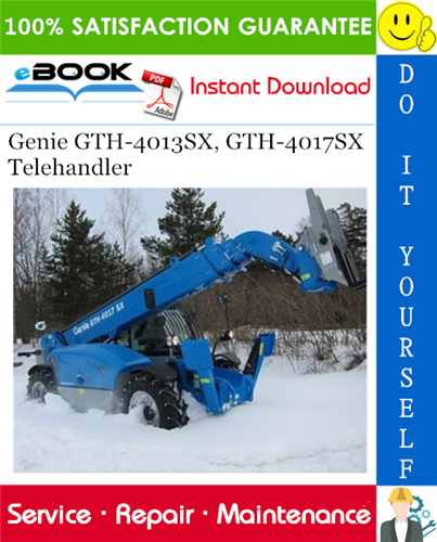 Thumbnail ☆☆ Best ☆☆ Genie GTH-4013SX, GTH-4017SX Telehandler Service Repair Manual (Serial number range: GTH-4013SX From serial No. 19275, GTH-4017SX From serial No. 19300)