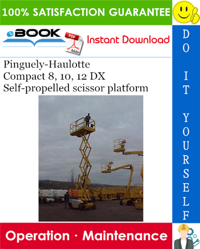 Thumbnail ☆☆ Best ☆☆ Pinguely-Haulotte Compact 8, 10, 12 DX Self-propelled scissor platform Operation & Maintenance Manual