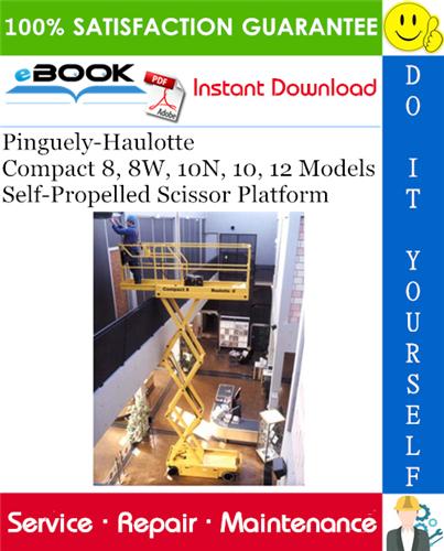 Thumbnail ☆☆ Best ☆☆ Pinguely-Haulotte Compact 8, 8W, 10N, 10, 12 Models Self-Propelled Scissor Platform Service Repair Manual