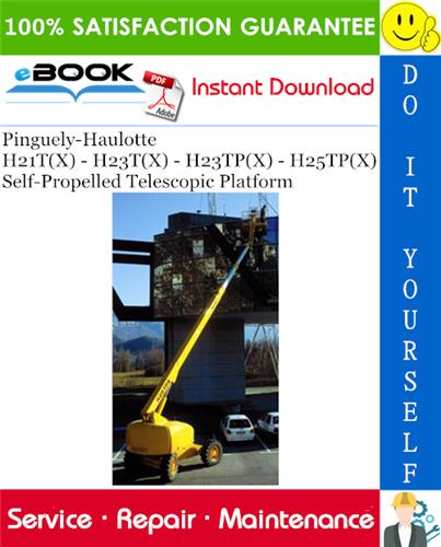 Thumbnail ☆☆ Best ☆☆ Pinguely-Haulotte H21T(X) - H23T(X) - H23TP(X) - H25TP(X) Self-Propelled Telescopic Platform Service Repair Manual