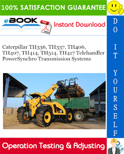 Thumbnail ☆☆ Best ☆☆ Caterpillar TH336, TH337, TH406, TH407, TH414, TH514, TH417 Telehandler PowerSynchro Transmission Systems Operation Testing & Adjusting