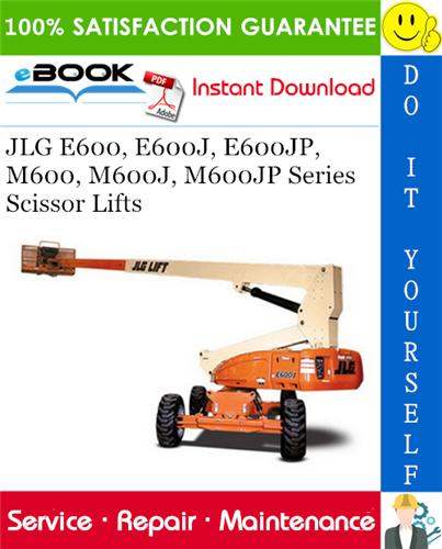 Thumbnail ☆☆ Best ☆☆ JLG E600, E600J, E600JP, M600, M600J, M600JP Series Scissor Lifts Service Repair Manual (P/N - 3121813)