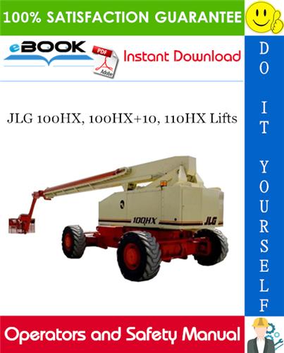Thumbnail ☆☆ Best ☆☆ JLG 100HX, 100HX+10, 110HX Lifts Operators and Safety Manual (P/N - 3120889)