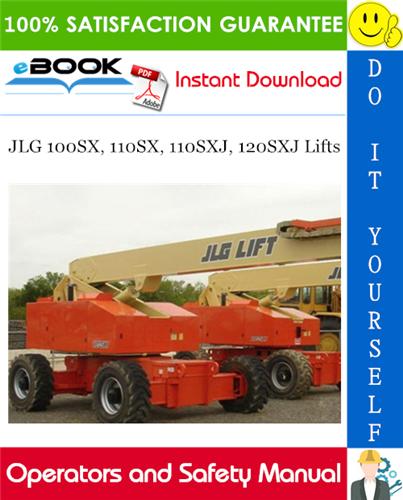 Thumbnail ☆☆ Best ☆☆ JLG 100SX, 110SX, 110SXJ, 120SXJ Lifts Operators and Safety Manual (P/N - 3121809)