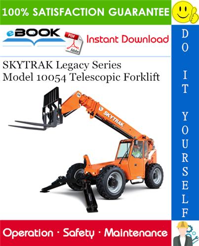 Thumbnail ☆☆ Best ☆☆ SKYTRAK Legacy Series Model 10054 Telescopic Forklift Owners/Operators/Safety/Maintenance Manual (S/N 19080 thru 19987 and S/N 0160002340 thru 0160029586)