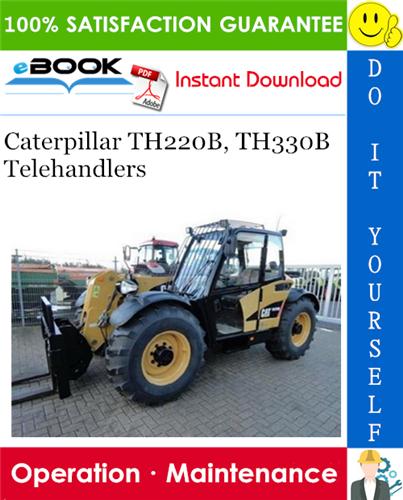 Thumbnail ☆☆ Best ☆☆ Caterpillar TH220B, TH330B Telehandlers Operation & Maintenance Manual