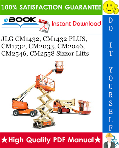 Thumbnail ☆☆ Best ☆☆ JLG CM1432, CM1432 PLUS, CM1732, CM2033, CM2046, CM2546, CM2558 Sizzor Lifts Operators & Safety & Service & Maintenance & Illustrated Parts Manual