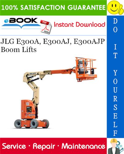 Thumbnail ☆☆ Best ☆☆ JLG E300A, E300AJ, E300AJP Boom Lifts Service Repair Manual (P/N - 3120772)