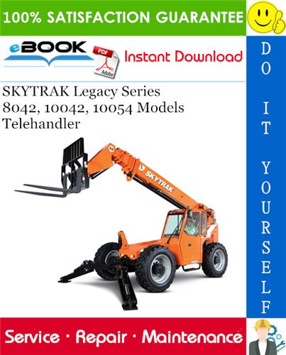 Thumbnail ☆☆ Best ☆☆ SKYTRAK Legacy Series 8042, 10042, 10054 Models Telehandler Service Repair Manual