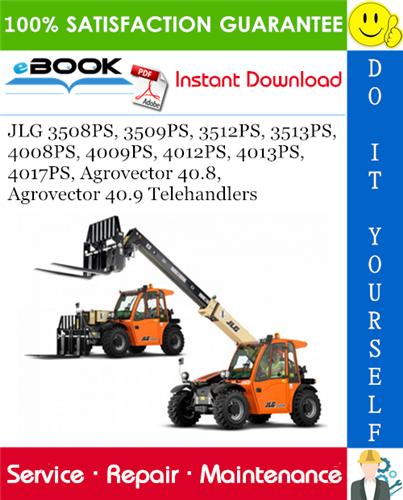 Thumbnail ☆☆ Best ☆☆ JLG 3508PS, 3509PS, 3512PS, 3513PS, 4008PS, 4009PS, 4012PS, 4013PS, 4017PS, Agrovector 40.8, Agrovector 40.9 Telehandlers Service Repair Manual (P/N - 31200206)
