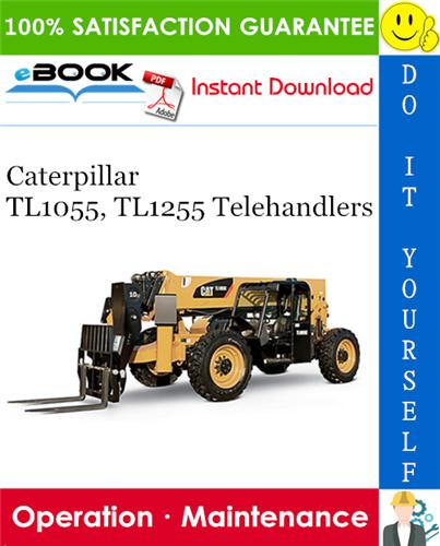 Thumbnail ☆☆ Best ☆☆ Caterpillar TL1055, TL1255 Telehandlers Operation & Maintenance Manual