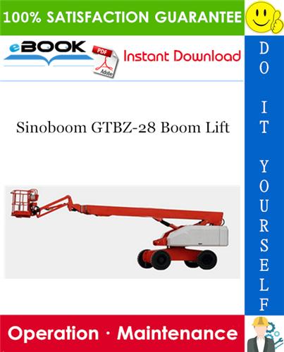 Thumbnail ☆☆ Best ☆☆ Sinoboom GTBZ-28 Boom Lift Operation & Maintenance Manual