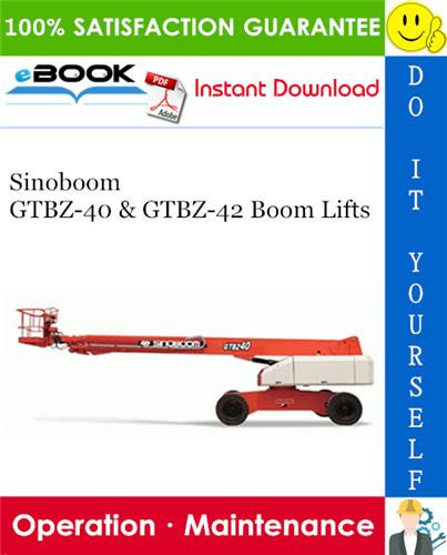 Thumbnail ☆☆ Best ☆☆ Sinoboom GTBZ-40 & GTBZ-42 Boom Lifts Operation & Maintenance Manual