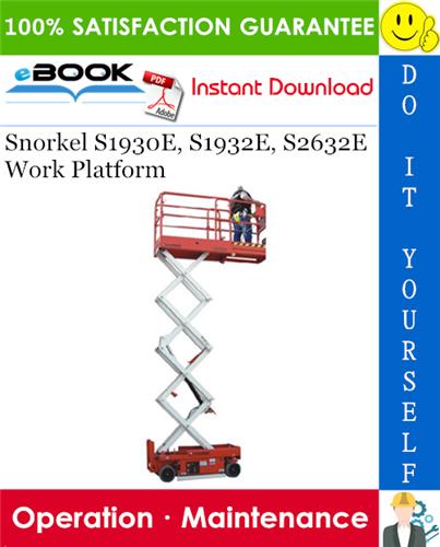 Thumbnail ☆☆ Best ☆☆ Snorkel S1930E, S1932E, S2632E Work Platform Operation & Maintenance Manual