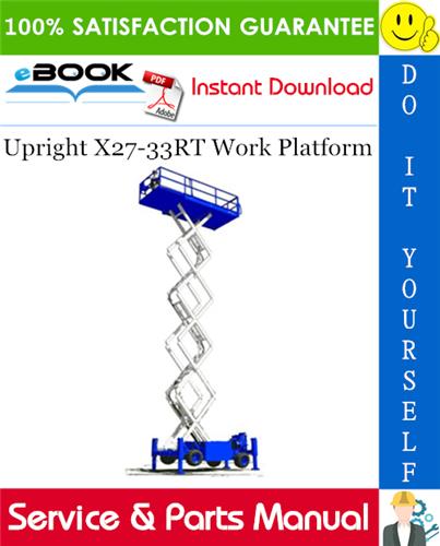 Thumbnail ☆☆ Best ☆☆ Upright X27-33RT Work Platform Service & Parts Manual