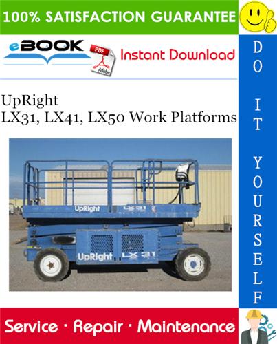 Thumbnail ☆☆ Best ☆☆ UpRight LX31, LX41, LX50 Work Platforms Service Manual