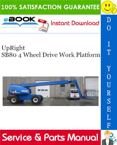 Thumbnail ☆☆ Best ☆☆ UpRight SB80 4 Wheel Drive Work Platform Service & Parts Manual