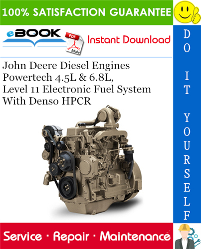 Thumbnail ☆☆ Best ☆☆ John Deere Diesel Engines Powertech 4.5L & 6.8L, Level 11 Electronic Fuel System With Denso HPCR Service Repair Manual (CTM220)