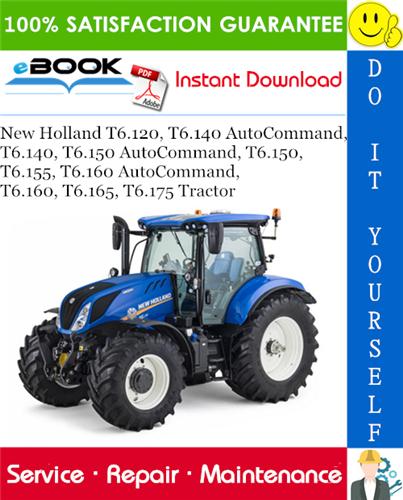Thumbnail ☆☆ Best ☆☆ New Holland T6.120, T6.140 AutoCommand, T6.140, T6.150 AutoCommand, T6.150, T6.155, T6.160 AutoCommand, T6.160, T6.165, T6.175 Tractor Service Repair Manual