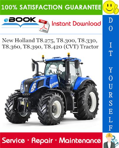 Thumbnail ☆☆ Best ☆☆ New Holland T8.275, T8.300, T8.330, T8.360, T8.390, T8.420 (CVT) Tractor Service Repair Manual