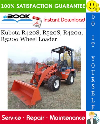 Thumbnail ☆☆ Best ☆☆ Kubota R420S, R520S, R420α, R520α Wheel Loader Service Repair Manual