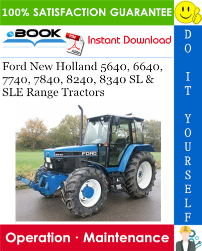 Thumbnail ☆☆ Best ☆☆ Ford New Holland 5640, 6640, 7740, 7840, 8240, 8340 SL & SLE Range Tractors Operation & Maintenance Manual