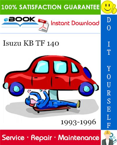Thumbnail ☆☆ Best ☆☆ Isuzu KB TF 140 Service Repair Manual 1993-1996 Download