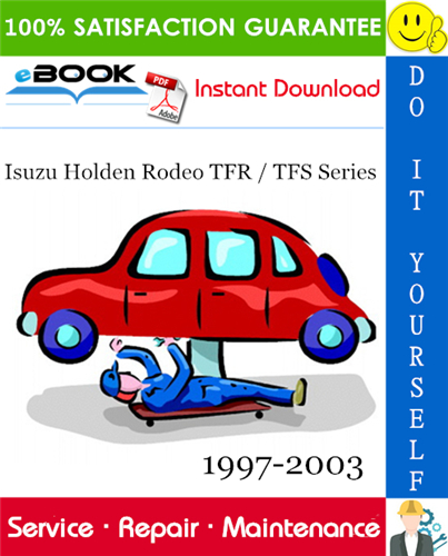 Thumbnail ☆☆ Best ☆☆ Isuzu Holden Rodeo TFR / TFS Series Service Repair Manual 1997-2003 Download