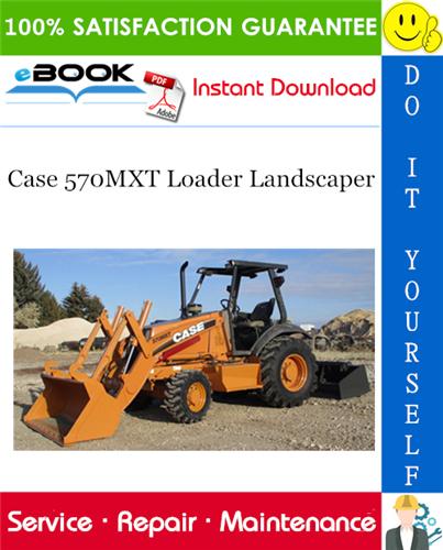 Thumbnail ☆☆ Best ☆☆ Case 570MXT Loader Landscaper Service Repair Manual