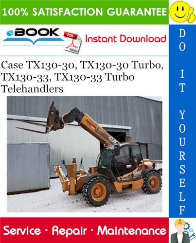 Thumbnail ☆☆ Best ☆☆ Case TX130-30, TX130-30 Turbo, TX130-33, TX130-33 Turbo Telehandlers Service Repair Manual