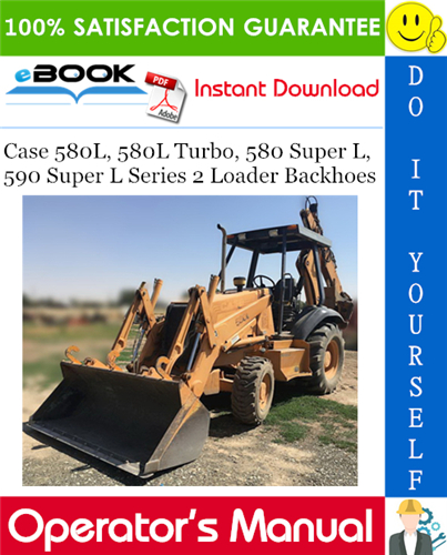 Thumbnail ☆☆ Best ☆☆ Case 580L, 580L Turbo, 580 Super L, 590 Super L Series 2 Loader Backhoes Operators Manual